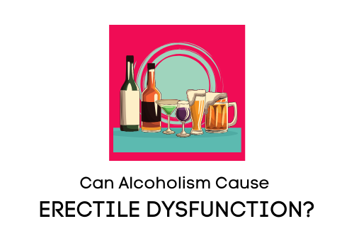 Acoholism can lead to erectile dysfunction in men
