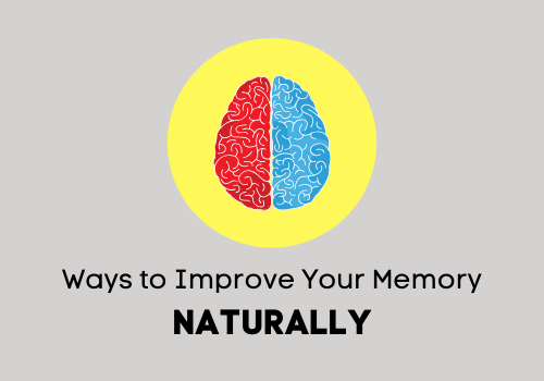 Here are some of the natural ways to improve memory