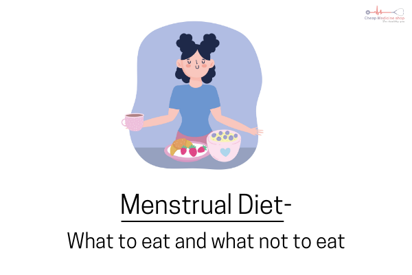 What To Eat & What To Avoid During Menstrual Cycle?